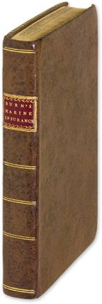 A Practical Treatise or Compendium of the Law of Marine Insurance. John Ilderton Burn
