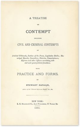A Treatise on Contempt Including Civil and Criminal Contempts...