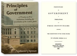 Principles of Government. A Treatise on Free Institutions Including. Nathaniel Chipman.