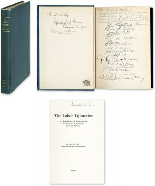 The Labor Injunction, An Exposition of Government by Judicial. John P. Frey, Presentation copy