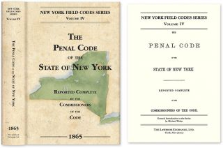 The Penal Code of the State of New York. David Dudley Field, Commissioners of the Code