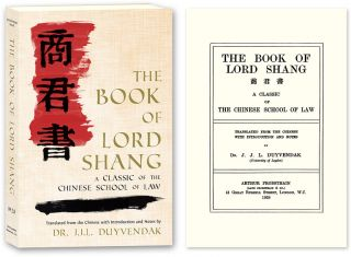 The Book of Lord Shang. A Classic of the Chinese School of Law. Yang Shang, J J. L. Duyvendak, edit.