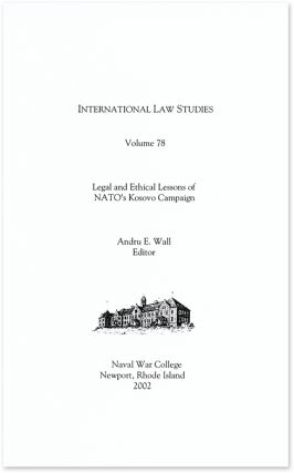 Legal and Ethical Lessons of NATO's Kosovo Campaign. Andru E. Wall