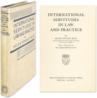 International Servitudes in Law and Practice. Helen Dwight Reid
