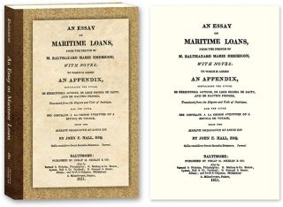 An Essay on Maritime Loans, From the French With Notes: To Which is. Balthazard-Marie Emerigon,...