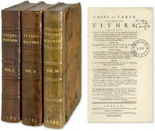 Cases at Large Concerning Tithes; Containing All the Resolutions. John Rayner