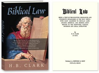 Biblical Law. Being a Text of the Statutes, Ordinances, and. H. B. Clark