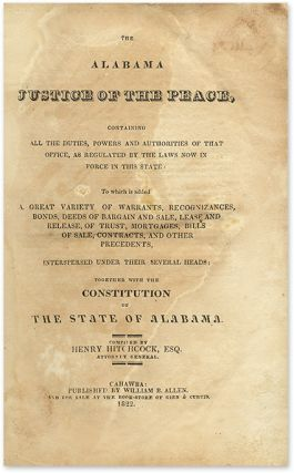 The Alabama Justice of the Peace, Containing All the Duties, Powers...