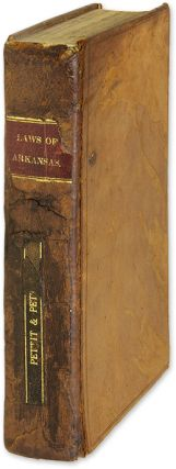 Laws of Arkansas Territory, Compiled and Arranged by J Steele and. Arkansas, J. Steele, James...