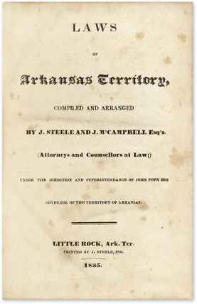 Laws of Arkansas Territory, Compiled and Arranged by J Steele and...