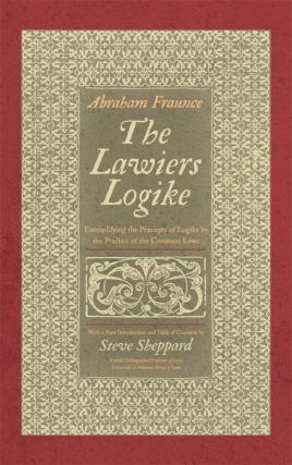 The Lawiers Logike, Exemplifying the Praecepts of Logike by the. Abraham Fraunce.