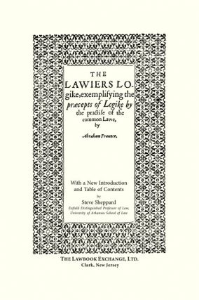 The Lawiers Logike, Exemplifying the Praecepts of Logike by the...
