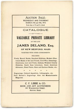 Catalogue of the Valuable Private Library of the late James Delano, Auction Catalogue, C F....
