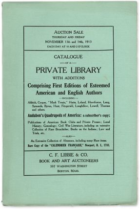 Catalogue of a Private Library with Additions Comprising First. Auction Catalogue, C F. Libbie, Co