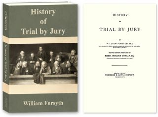 History of Trial by Jury. William Forsyth