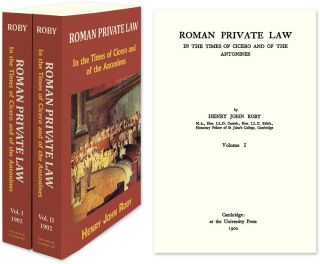 Roman Private Law in the Times of Cicero and of the Antonines. 2 Vols. Henry John Roby