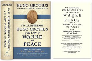 The Illustrious Hugo Grotius Of the Law of Warre and Peace. Hugo Grotius, Clement Barksdale, Wm. E. Butler.