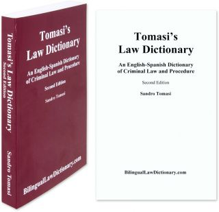 An English-Spanish Dictionary of Criminal Law and Procedure, 2d ed. Sandro. Tomasi's Law...