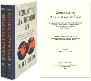 Comparative Administrative Law: An Analysis Administrative Systems. Frank Johnson Goodnow