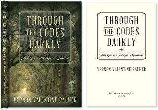 Through the Codes Darkly: Slave Law and Civil Law in Louisiana. Vernon Valentine Palmer.