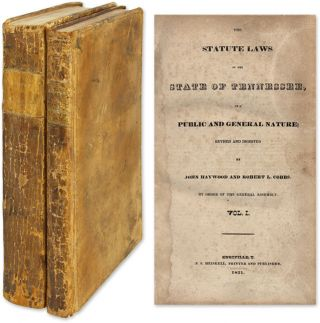 The Statute Laws of the State of Tennessee, Of a Public and General. Tennessee, John Haywood, Robert L. Cobbs.
