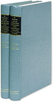 An Enquiry Into the Foundation and History of the Law of Nations. Robert Ward