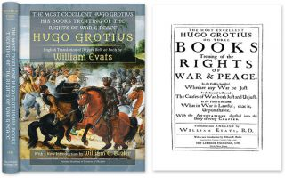 The Most Excellent Hugo Grotius, His Books Treating of the Rights. Hugo Grotius, William Evats, Wm. E. Butler.