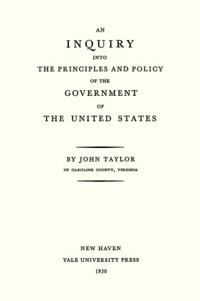 An Inquiry Into the Principles and Policy of the Government of the...