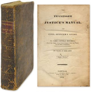 The Tennessee Justice's Manual and Civil Officer's Guide. James Coffield Mitchell