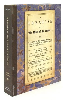 A Treatise of the Pleas of the Crown: Or, a System of the Principal. William Hawkins