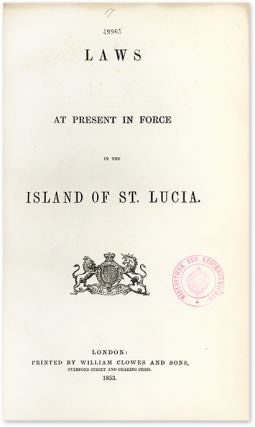 Laws at Present in Force in the Island of St. Lucia.