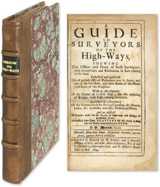 A Guide to Surveyors of the High-Ways Shewing the Office and Duty. George Meriton.