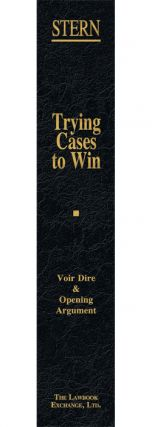 Voir Dire and Opening Argument. Vol. I of Trying Cases to Win