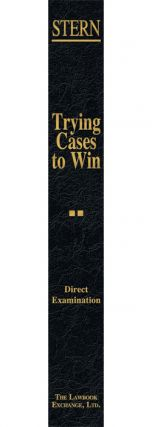 Direct Examination. Vol. II of Trying Cases to Win