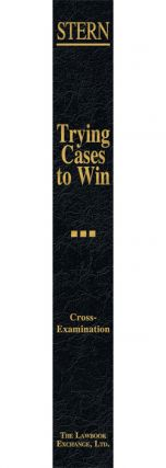 Cross-Examination. Vol. III of Trying Cases to Win