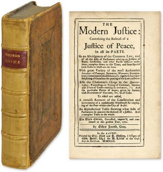 The Modern Justice: Containing the Business of a Justice of Peace. Giles Jacob.