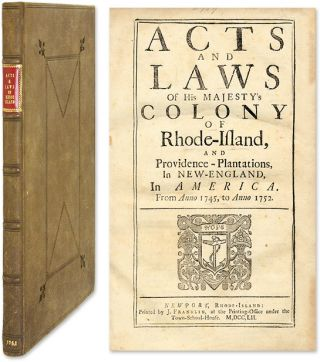 Acts and Laws of His Majesty's Colony of Rhode-Island, And. Rhode Island