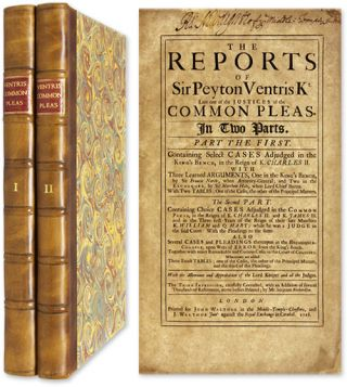 The Reports Of Sir Peyton Ventris Kt. Late One of the Justices of. Peyton Ventris, Royall Tyler