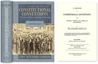 A Treatise on Constitutional Conventions; Their History, Powers and. John Alexander Jameson, John R. Vile, Intro.