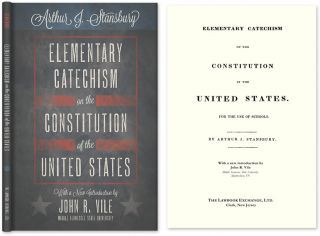 Elementary Catechism on the Constitution of the United States. For. Arthur J. Stansbury, John R....