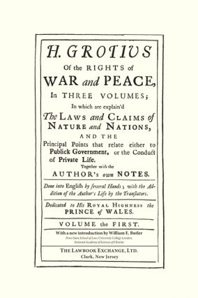 Of the Rights of War and Peace, In Three Volumes; In Which are...
