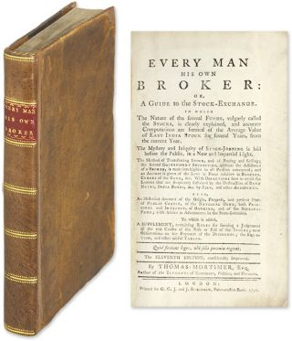 Every Man His Own Broker: Or, A Guide to the Stock-Exchange. Thomas Mortimer
