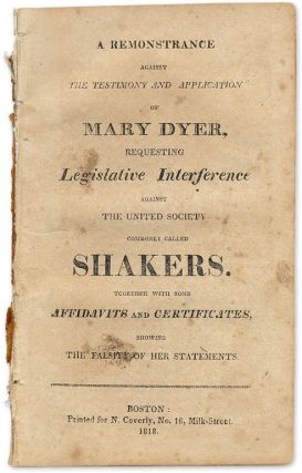 A Remonstrance Against the Testimony and Application of Mary Dyer, Shakers, Mary Dyer