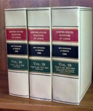 United States Statutes at Large Volume 98, in 3 books (1984). United States Congress. 98th...