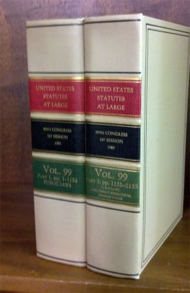 United States Statutes at Large Volume 99, in 2 books (1985). United States Congress. 99th...