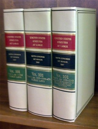 United States Statutes at Large. Volume 101, in 3 books (1987). United States Congress. 100th 1st...
