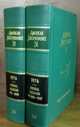 American Jurisprudence 2d. 1976 Federal Taxation Vols. 33-34 2 books. Thomson West
