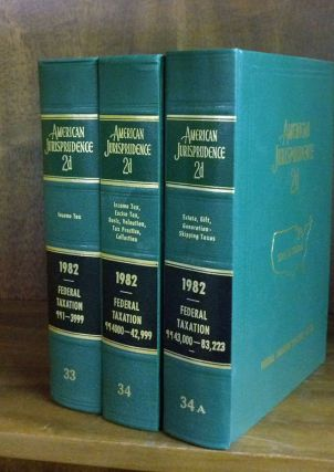 American Jurisprudence 2d. 1982 Federal Taxation Vols. 33-34A 3 books. Thomson West