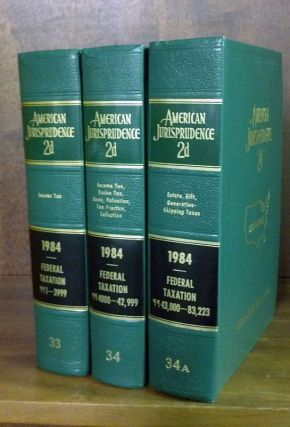 American Jurisprudence 2d. 1984 Federal Taxation Vols. 33-34A 3 books. Thomson West
