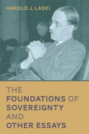The Foundations of Sovereignty and Other Essays. Harold J. Laski